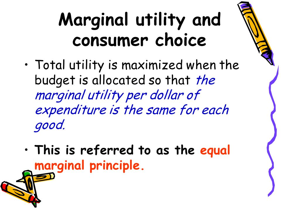 consumer behaviour and marginal utility The price a consumer is willing to pay for a good depends on his marginal utility, which declines with each additional unit of consumption, according to the law of diminishing marginal utility.