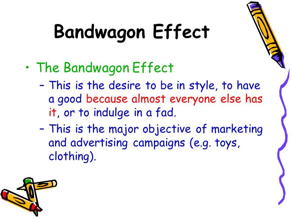 Bandwagon Effect The Bandwagon Effect