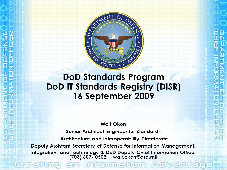 DoD Standards Program DoD IT Standards Registry (DISR) 16 September 2009