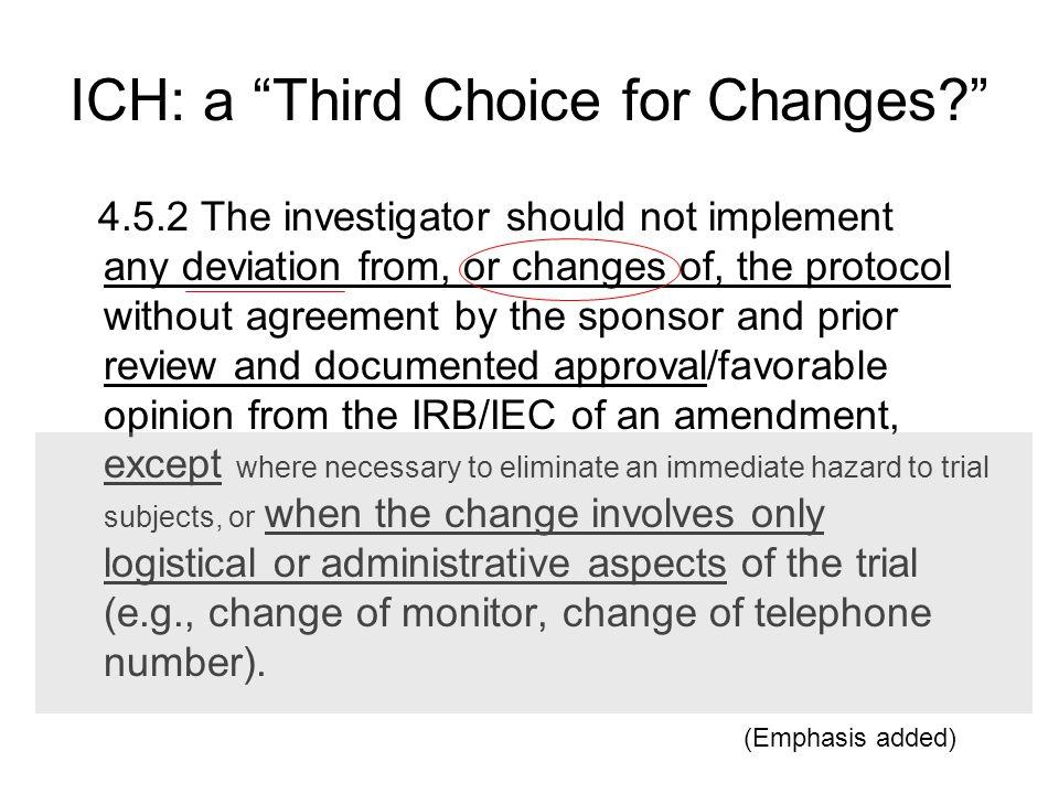 ICH: a Third Choice for Changes