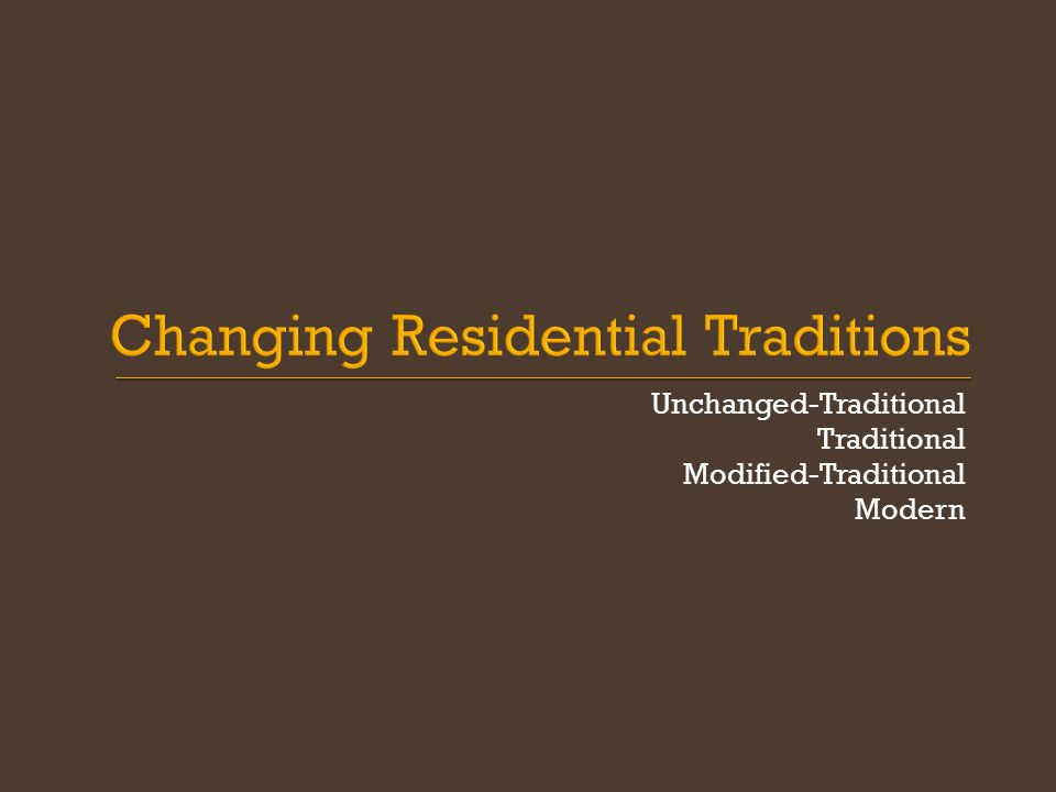 Changing Residential Traditions