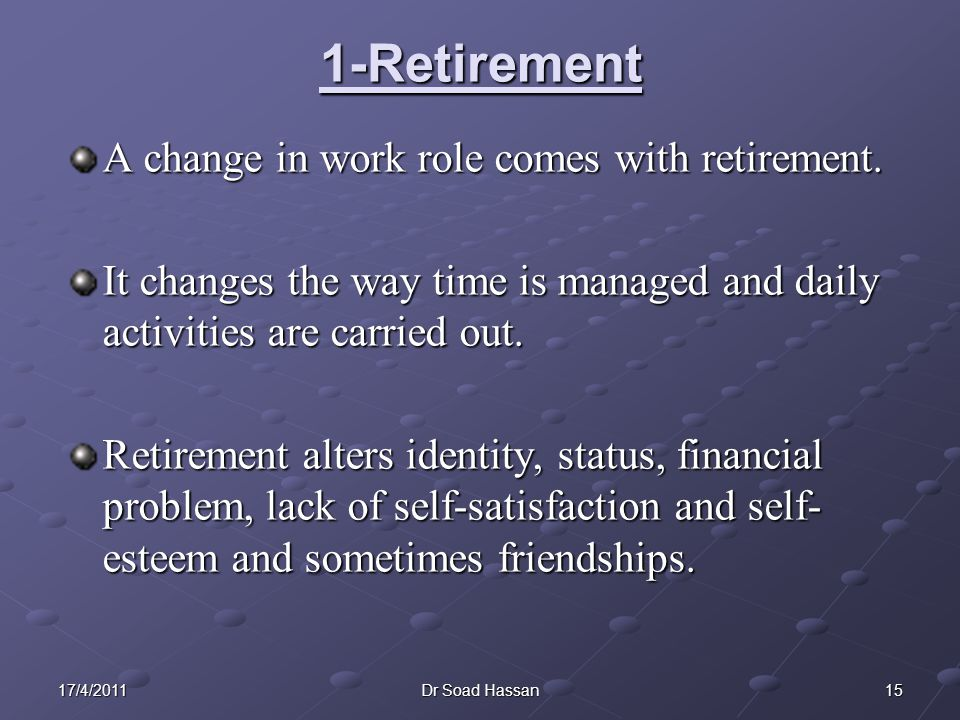 1-Retirement A change in work role comes with retirement.