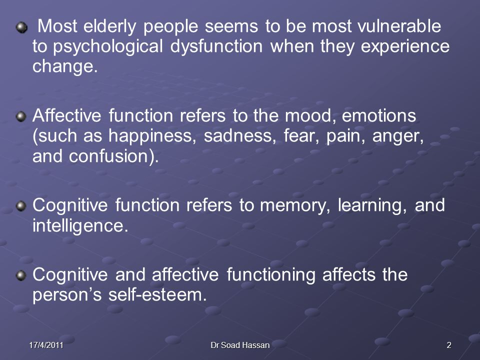 Cognitive function refers to memory, learning, and intelligence.