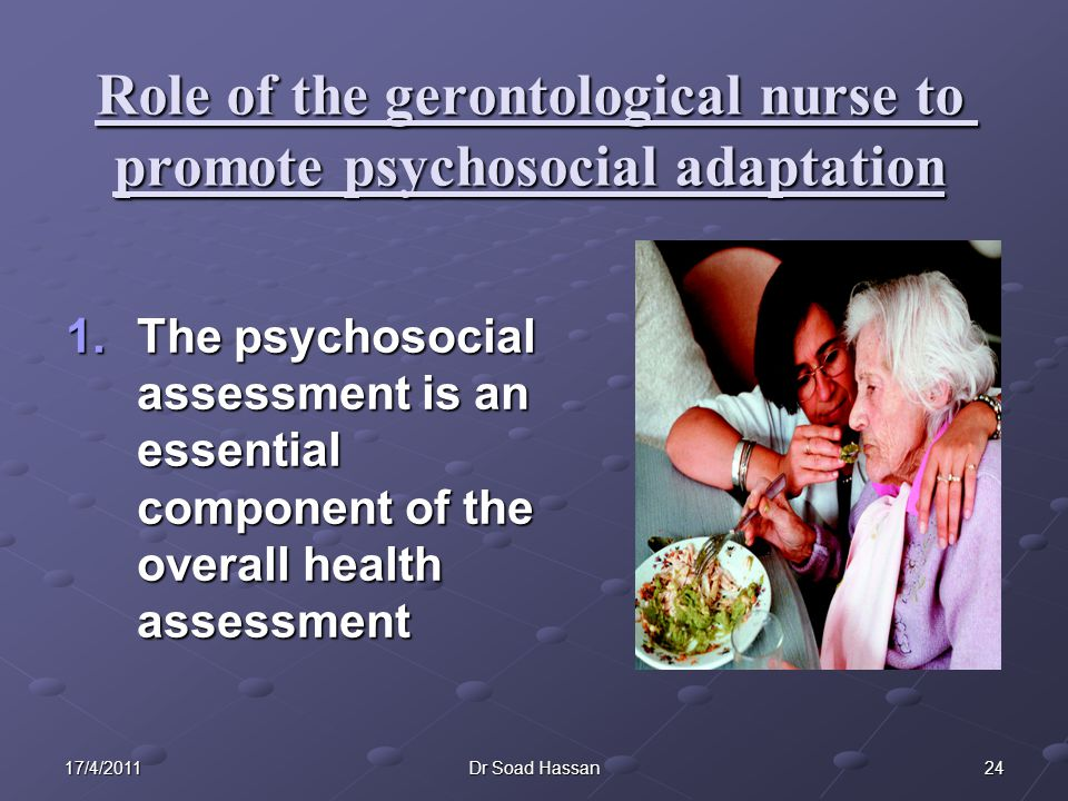 Role of the gerontological nurse to promote psychosocial adaptation