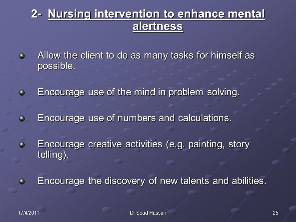 2- Nursing intervention to enhance mental alertness