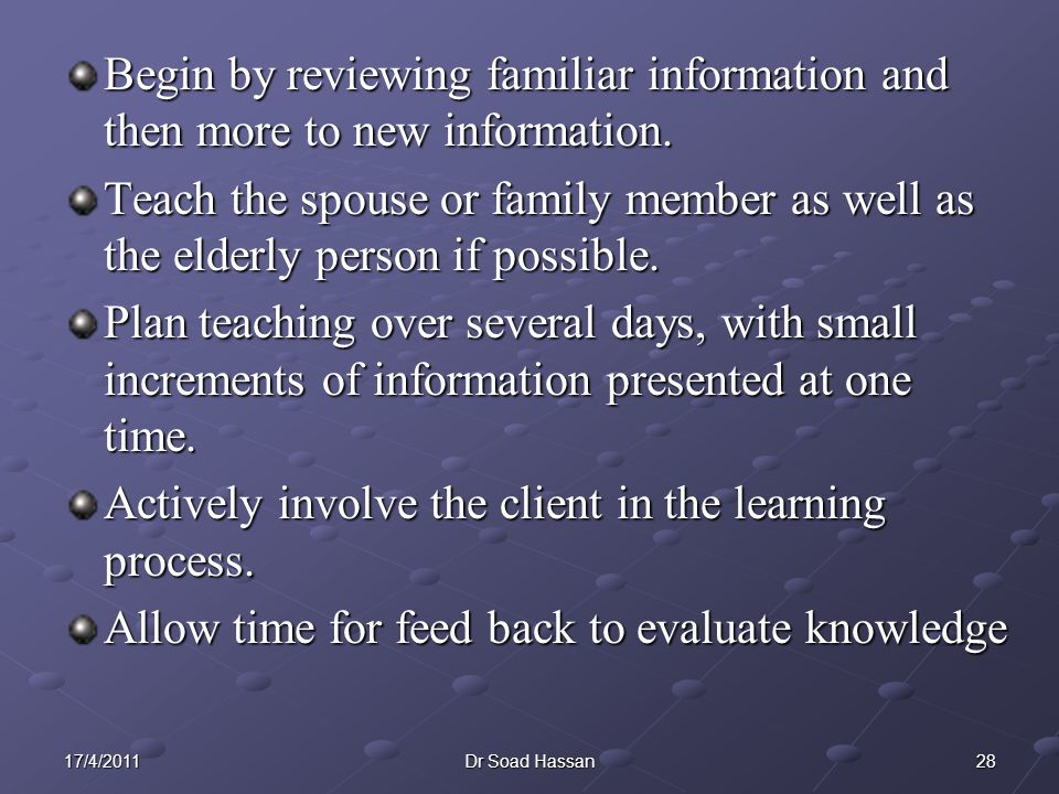 Actively involve the client in the learning process.