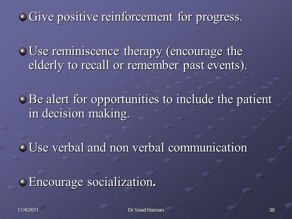 Give positive reinforcement for progress.