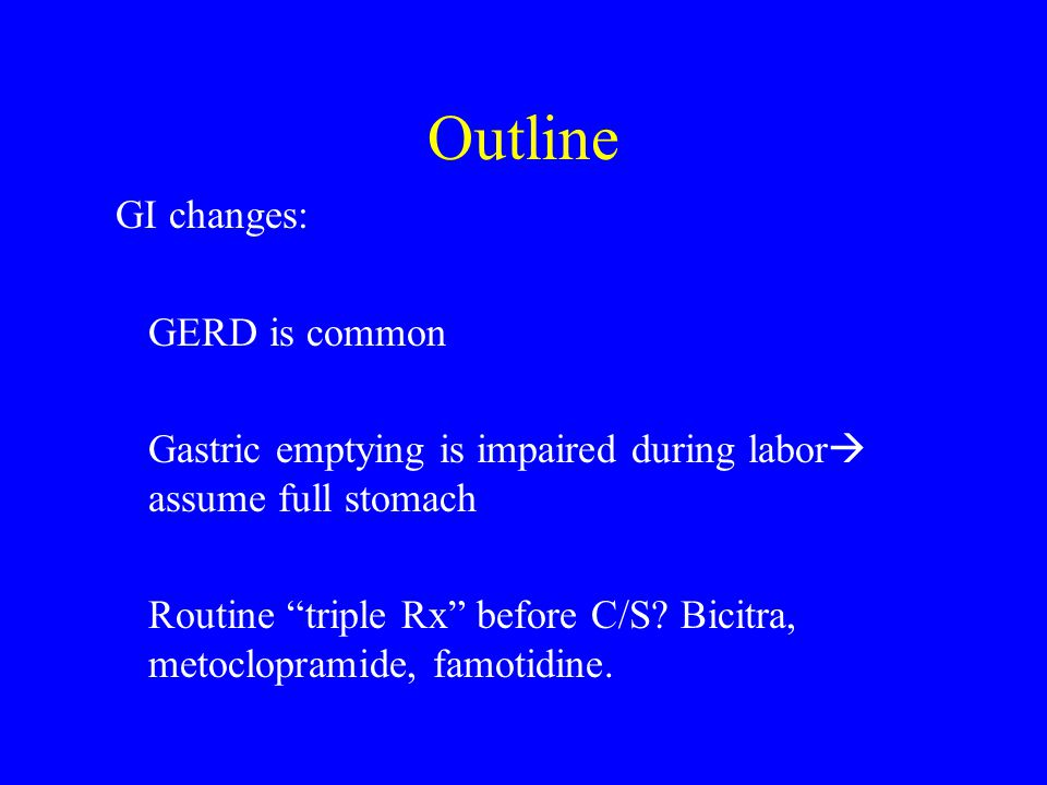 Outline GI changes: GERD is common