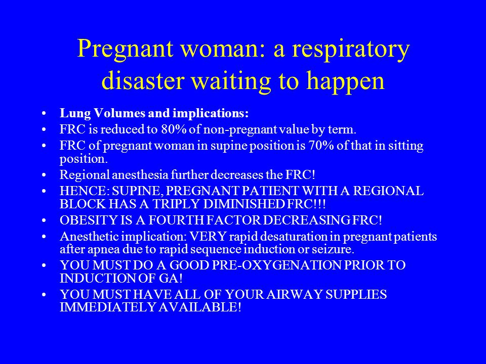 Pregnant woman: a respiratory disaster waiting to happen