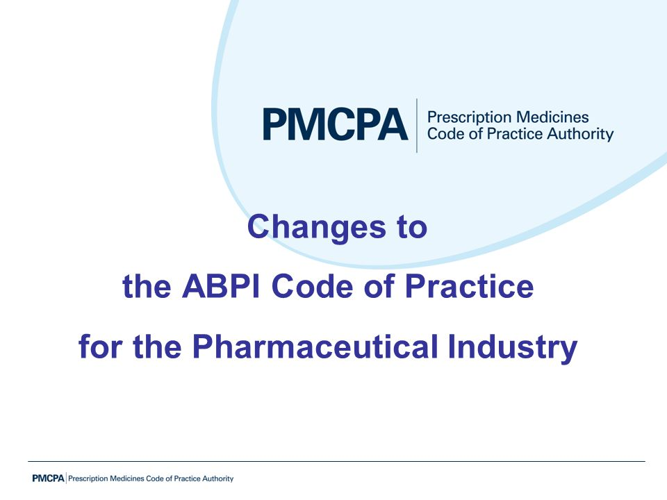 Changes to the ABPI Code of Practice for the Pharmaceutical Industry