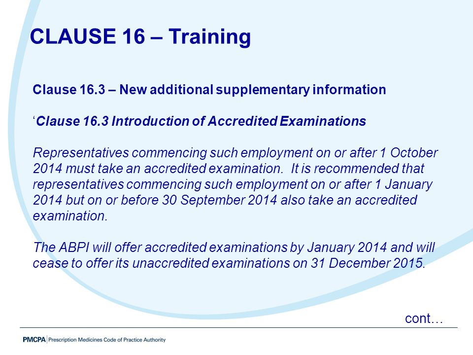 CLAUSE 16 – Training Clause 16.3 – New additional supplementary information. 'Clause 16.3 Introduction of Accredited Examinations.