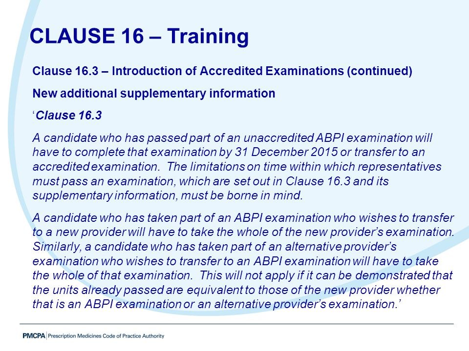 CLAUSE 16 – Training Clause 16.3 – Introduction of Accredited Examinations (continued) New additional supplementary information.