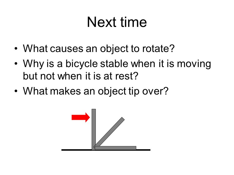 Next time What causes an object to rotate