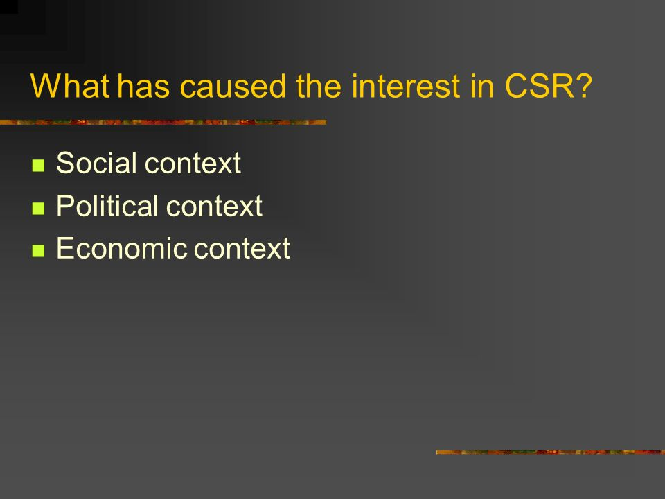 What has caused the interest in CSR