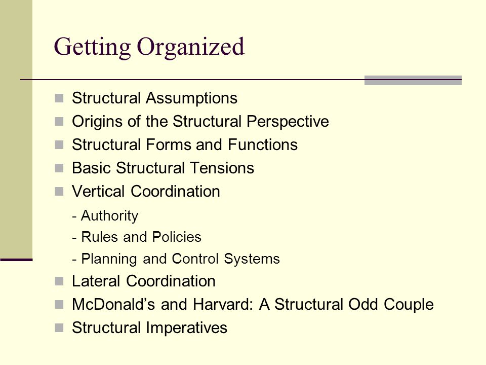 Getting Organized Structural Assumptions