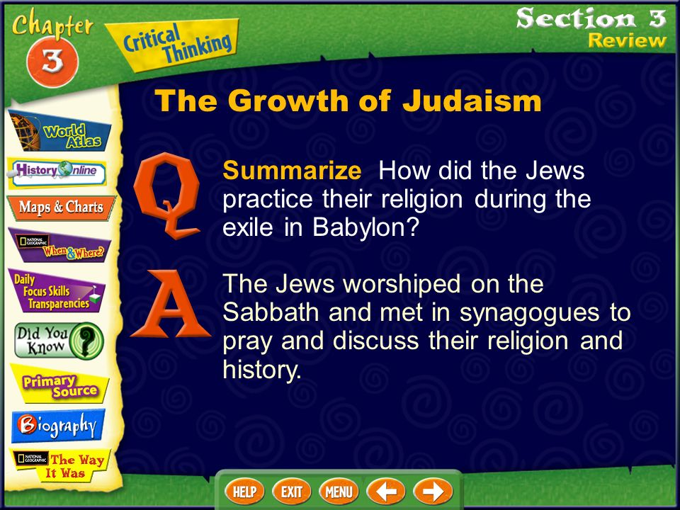 The Growth of Judaism Summarize How did the Jews practice their religion during the exile in Babylon