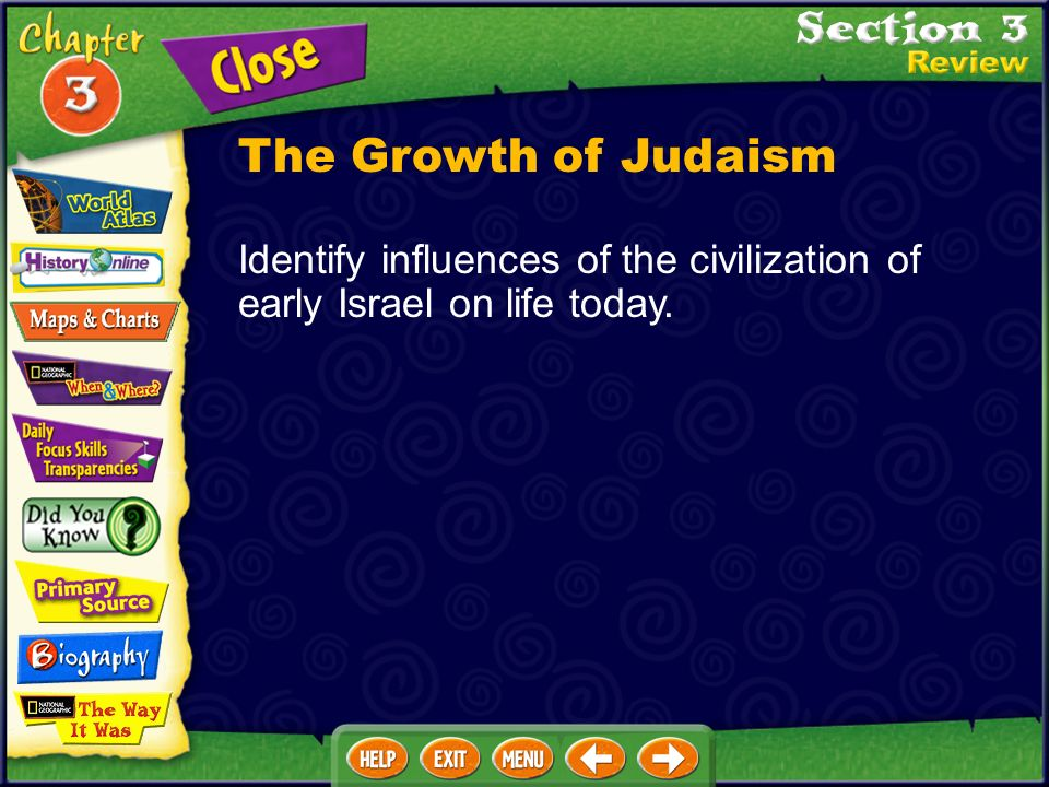 The Growth of Judaism Identify influences of the civilization of early Israel on life today.