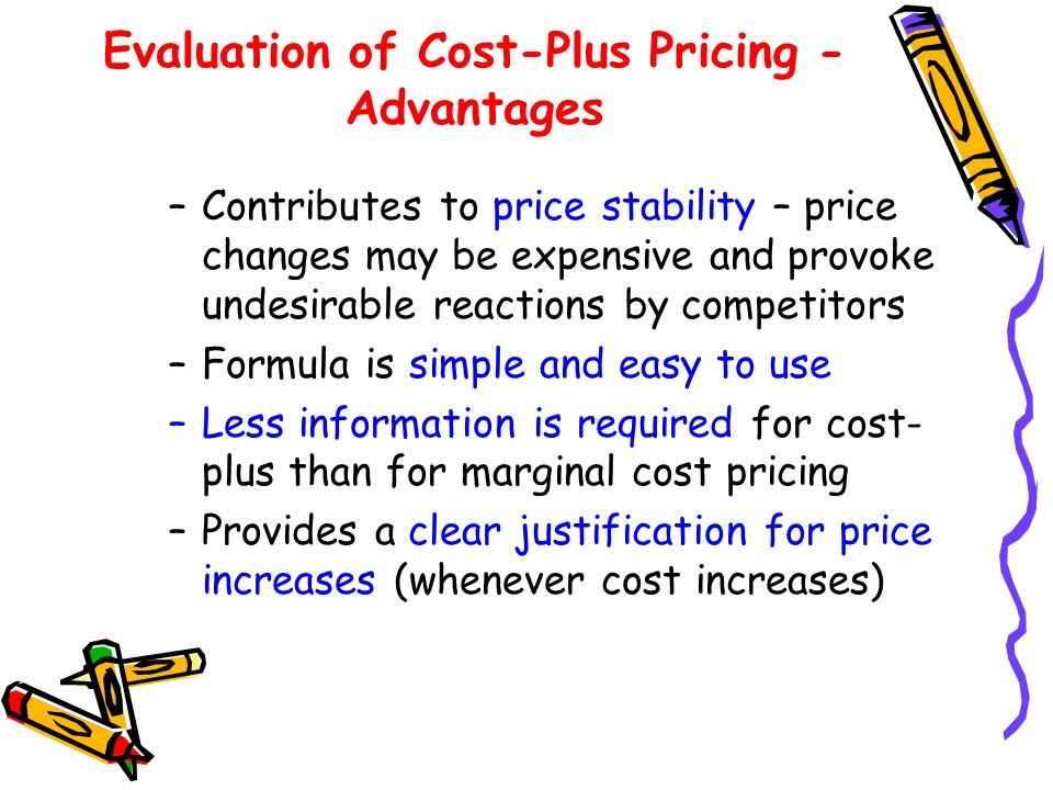 Evaluation of Cost-Plus Pricing - Advantages