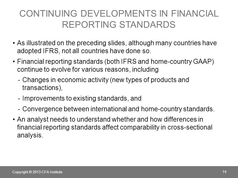 Continuing developments in financial reporting standards