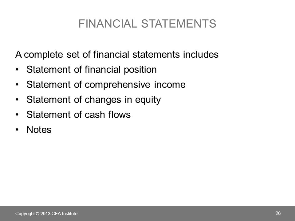 Financial statements A complete set of financial statements includes