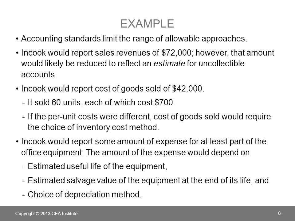 example Accounting standards limit the range of allowable approaches.