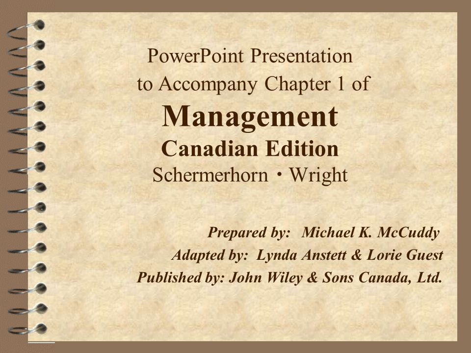 PowerPoint Presentation to Accompany Chapter 1 of Management Canadian Edition Schermerhorn  Wright