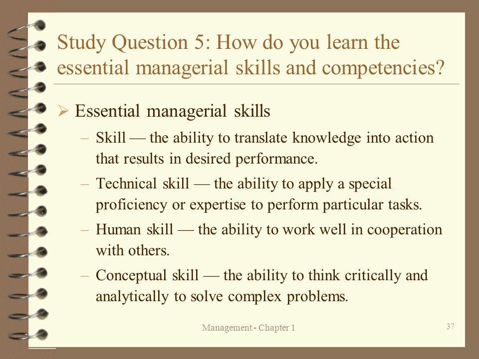 Study Question 5: How do you learn the essential managerial skills and competencies