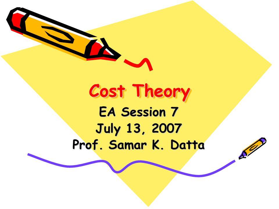 EA Session 7 July 13, 2007 Prof. Samar K. Datta