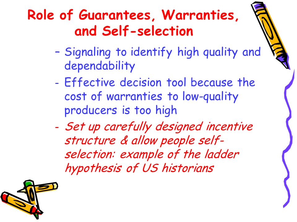 Role of Guarantees, Warranties, and Self-selection