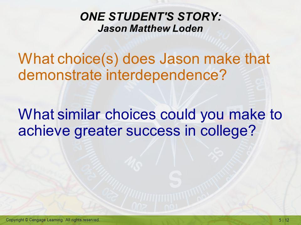 ONE STUDENT S STORY: Jason Matthew Loden