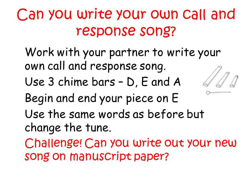 Can you write your own call and response song