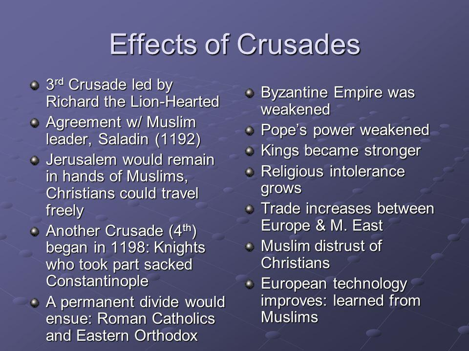 Effects of Crusades 3rd Crusade led by Richard the Lion-Hearted