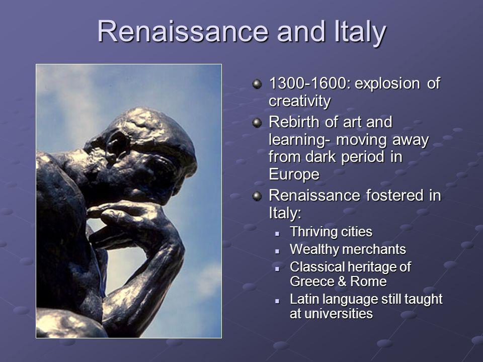 Renaissance and Italy 1300-1600: explosion of creativity