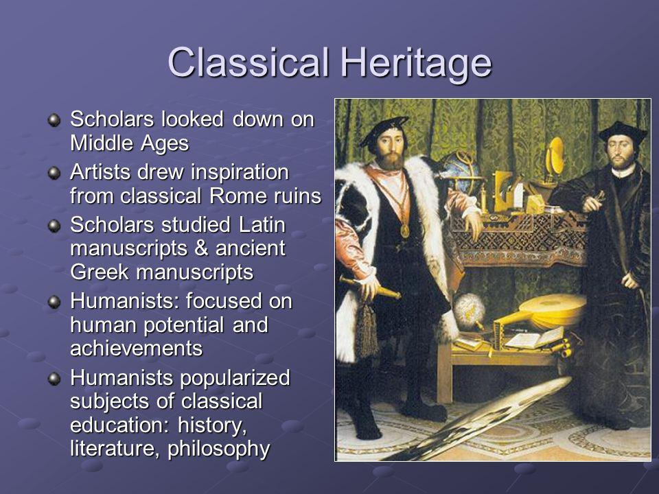 Classical Heritage Scholars looked down on Middle Ages
