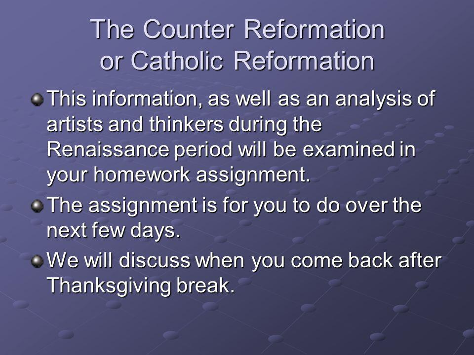 The Counter Reformation or Catholic Reformation