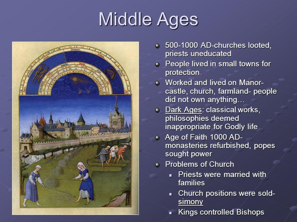 Middle Ages 500-1000 AD-churches looted, priests uneducated