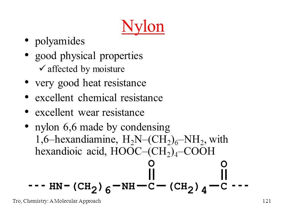 Nylon polyamides good physical properties very good heat resistance