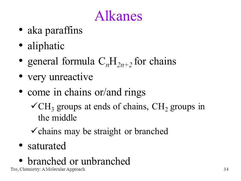 Alkanes aka paraffins aliphatic general formula CnH2n+2 for chains