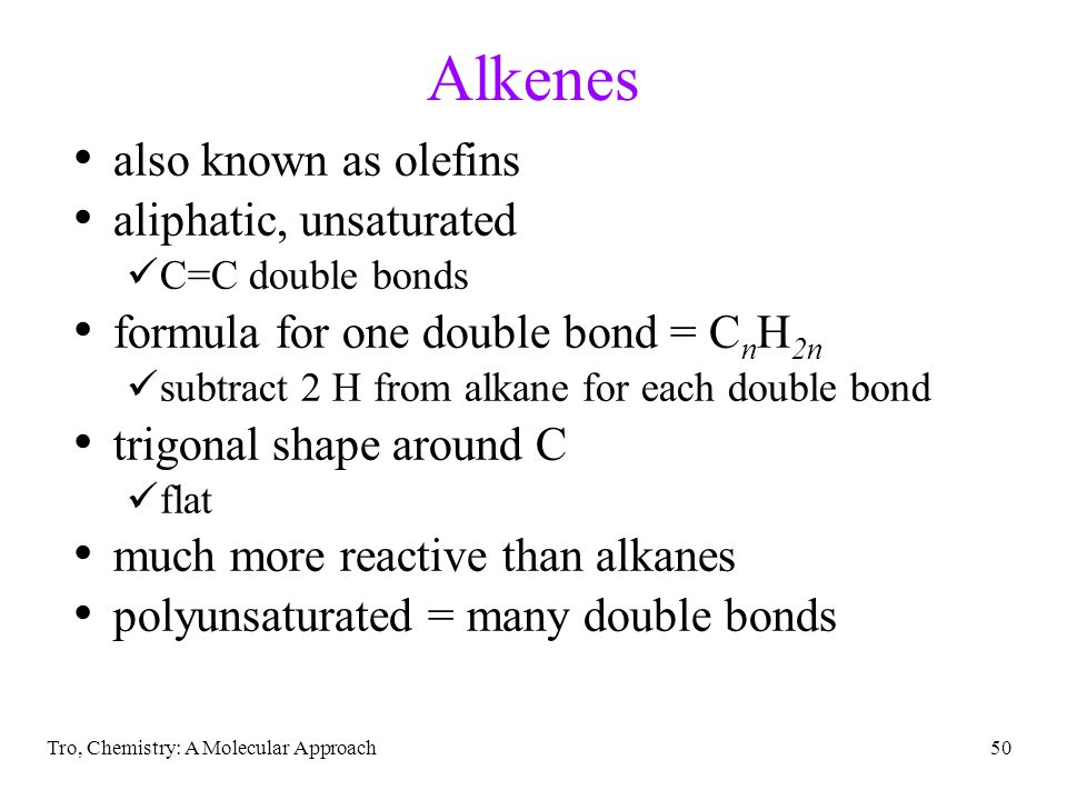 Alkenes also known as olefins aliphatic, unsaturated