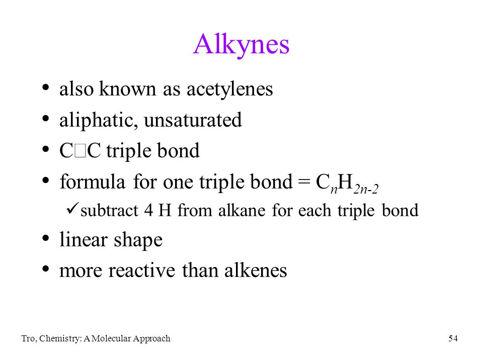 Alkynes also known as acetylenes aliphatic, unsaturated
