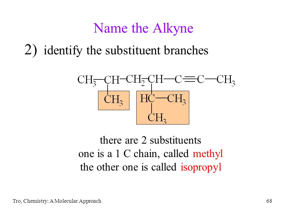 Name the Alkyne identify the substituent branches