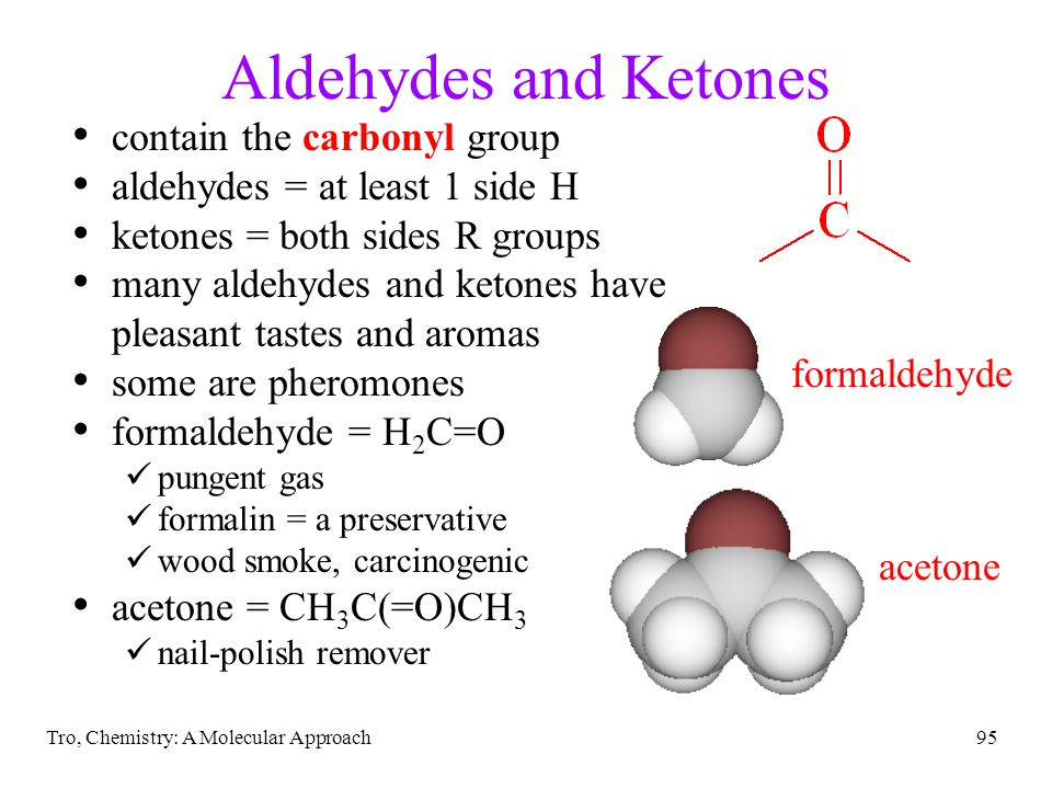 Aldehydes and Ketones contain the carbonyl group