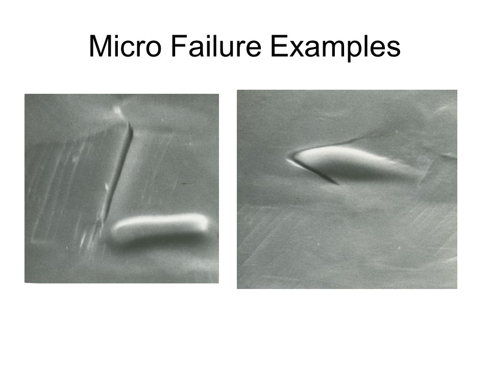 Micro Failure Examples