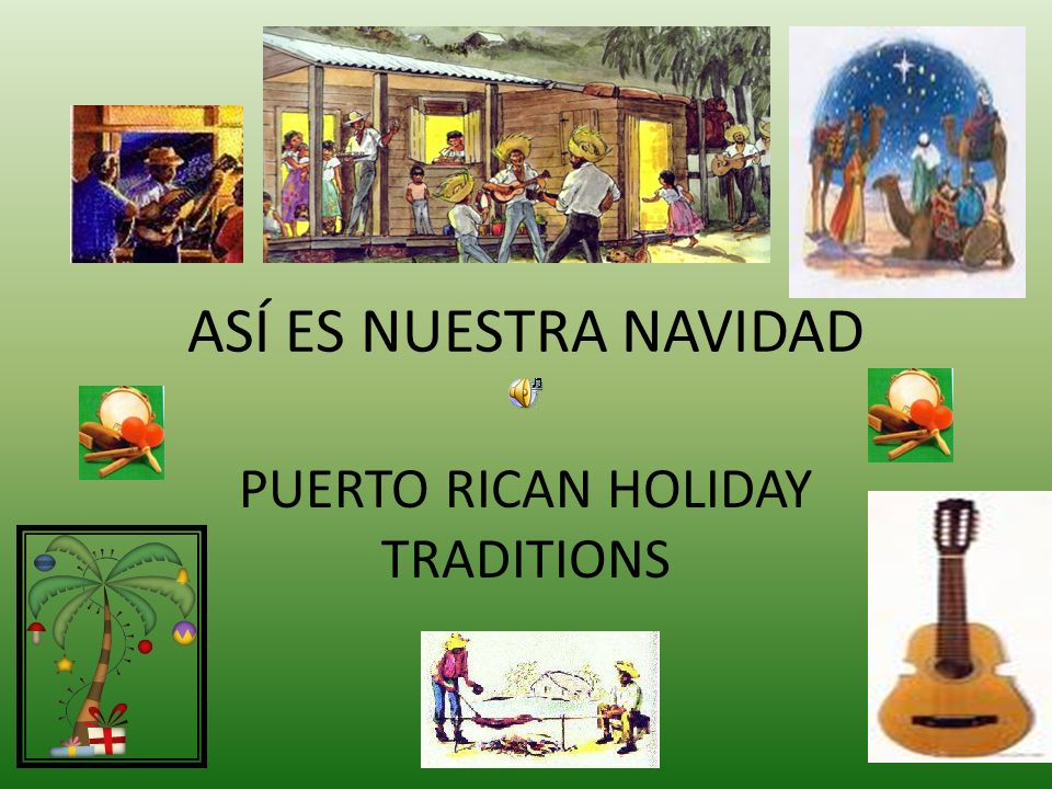 PUERTO RICAN HOLIDAY TRADITIONS