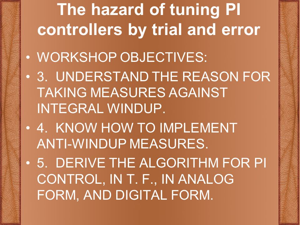 The hazard of tuning PI controllers by trial and error