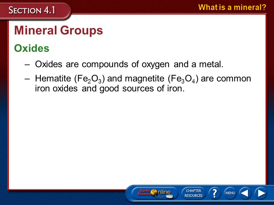 Mineral Groups Oxides Oxides are compounds of oxygen and a metal.