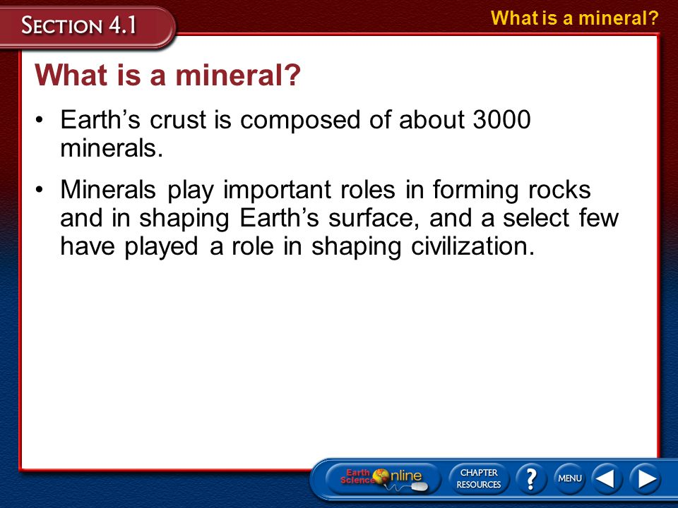What is a mineral Earth's crust is composed of about 3000 minerals.