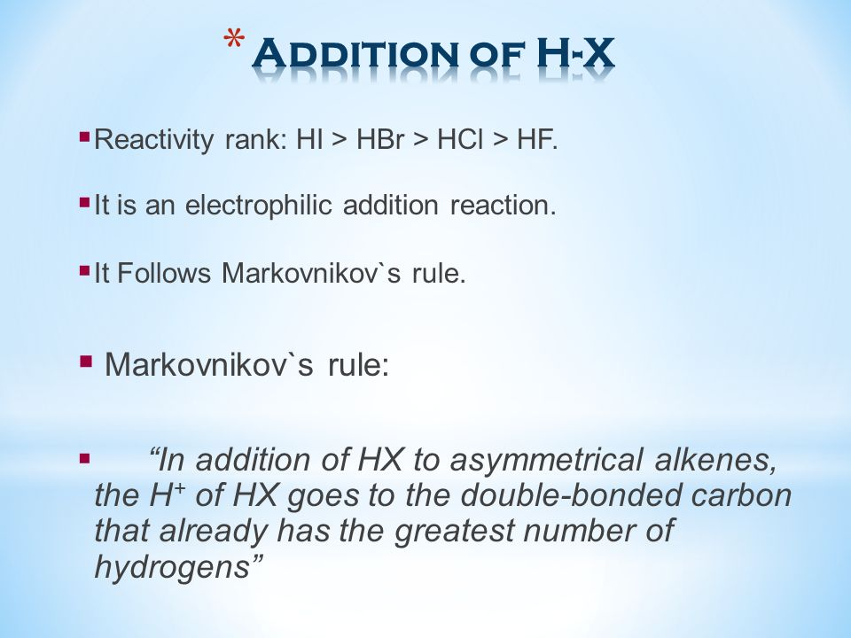 Addition of H-X Markovnikov`s rule:
