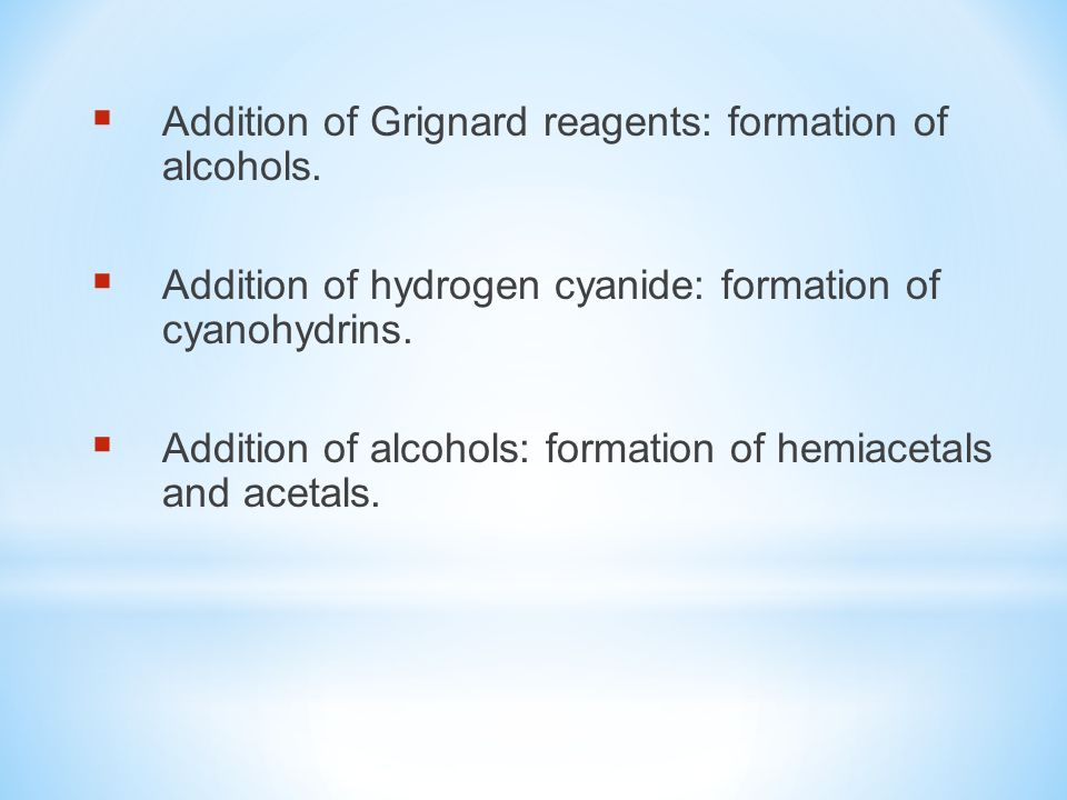 Addition of Grignard reagents: formation of alcohols.