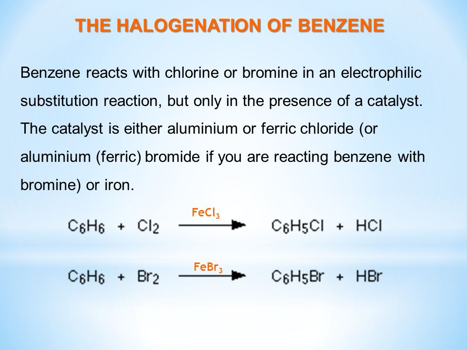 THE HALOGENATION OF BENZENE